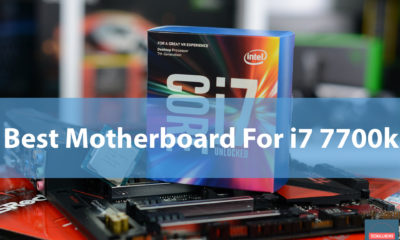 best Motherboard For i7 7700k